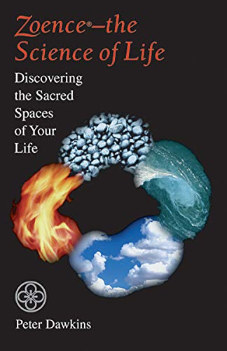 9781578630424: Zoence the Science of Life: Discovering the Sacred Spaces of Your Life