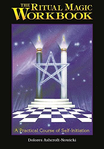9781578630455: The Ritual Magic Workbook: A Practical Course of Self-Initiation