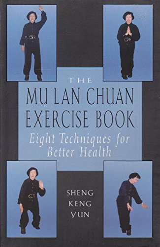 9781578630493: Mu Lan Chuan Exercise Book: Eight Techniques for Better Health