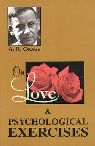 On Love/Psychological Exercises: With Some Aphorisms &: A. R. Orage