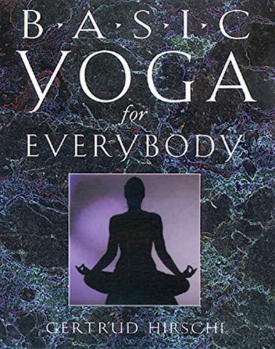 Basic Yoga for Everybody: Hirschi, Gertrud