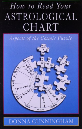 9781578631148: How to Read Your Astrological Chart: Aspects of the Cosmic Puzzle