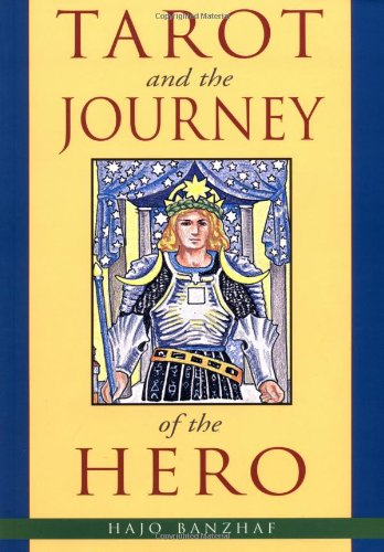 Tarot and the Journey of the Hero: Banzhaf, Hajo