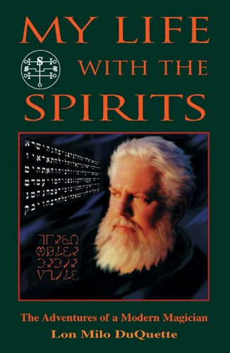 9781578631209: My Life with the Spirits: The Adventures of a Modern Magician: A Magical Autobiography