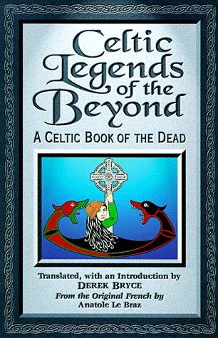 9781578631223: Celtic Legends of the Beyond: A Celtic Book of the Dead