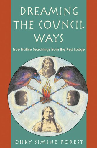 9781578631322: Dreaming the Council Ways: True Native Teachings from the Red Lodge