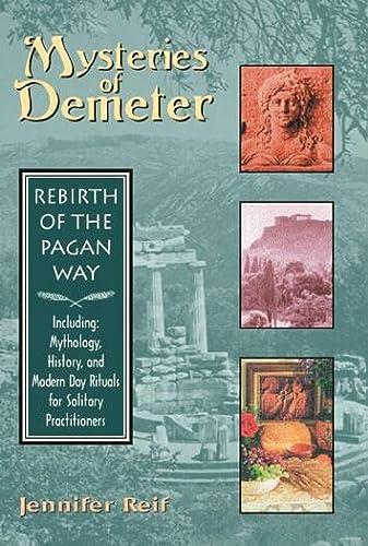 Mysteries of Demeter: Rebirth of the Pagan Way: Jennifer Reif