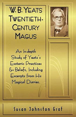 9781578631384: W.B.Yeats: Twentieth-century Magus