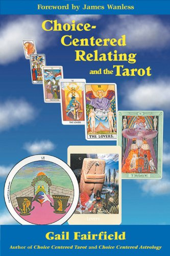 Choice Centered Relating and the Tarot: Fairfield, Gail