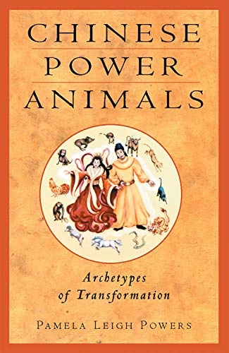 9781578631476: Chinese Power Animals: Archetypes of Transformation