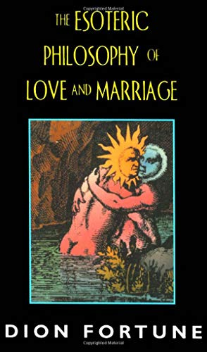 9781578631582: The Esoteric Philosophy of Love and Marriage