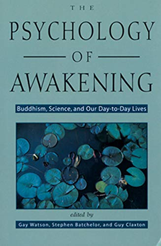 9781578631728: The Psychology of Awakening: Buddhism, Science, and Our Day-to-Day Lives