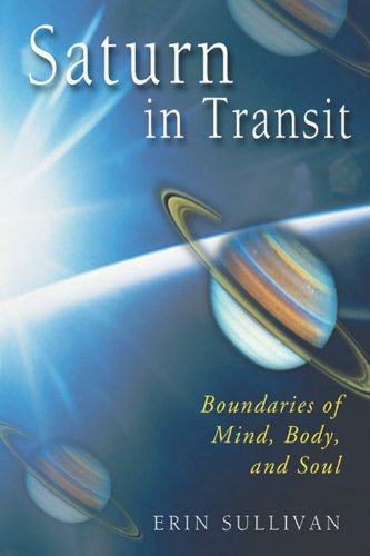 Saturn in Transit: Boundaries of Mind, Body, and Soul: Erin Sullivan