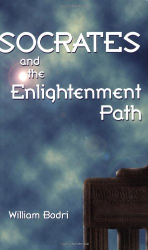 Socrates and the Enlightenment Path: William Bodri