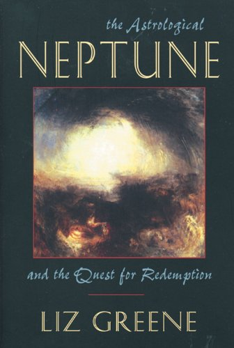 9781578631971: Astrological Neptune and the Quest for Redemption