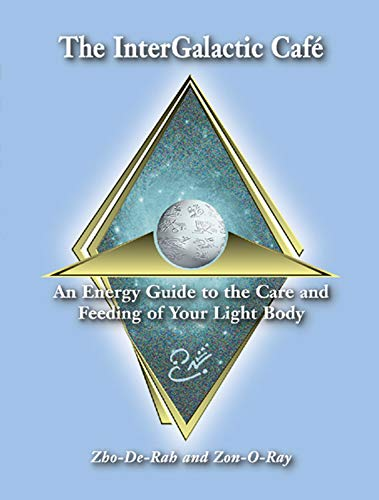 The InterGalactic Cafe : An Energy Guide: Zho-De-Rah; Zon-O-Ray