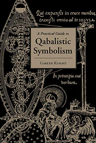 9781578632473: A Practical Guide to Qabalistic Symbolism