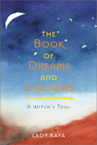 9781578632503: Book of Dreams and Shadows: A Witch's Tool
