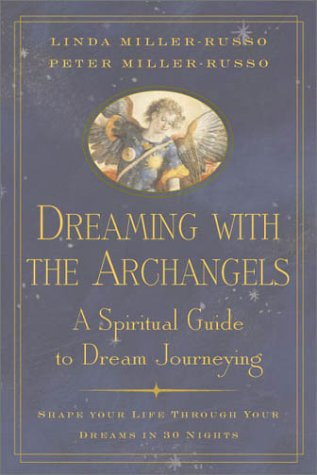 DREAMING WITH THE ARCHANGELS: A Spiritual Guide To Dream Journeying