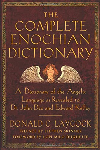 9781578632541: Complete Enochian Dictionary: A Dictionary of the Angelic Language as Revealed to Dr. John Dee and Edward Kelley