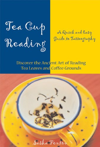 Tea Cup Reading: A Quick and Easy Guide to Tasseography: Sasha Fenton
