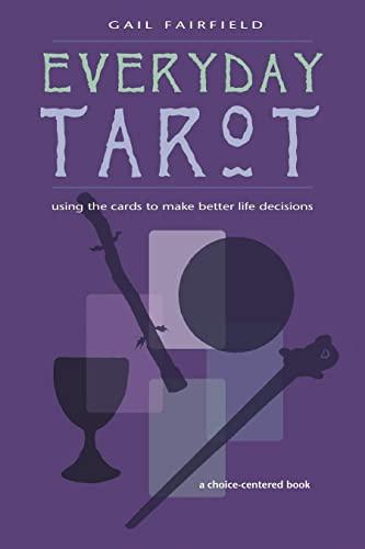 9781578632688: Every Day Tarot: A Choice Centered Book