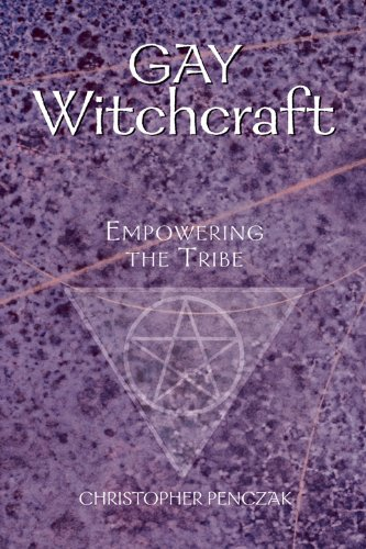 9781578632817: Gay Witchcraft: Empowering the Tribe