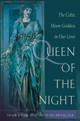 9781578632848: Queen of the Night: The Celtic Moon Goddess in Our Lives