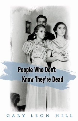 9781578632978: People Who Don't Know They're Dead: How They Attach Themselves to Unsuspecting Bystanders and What to Do About it