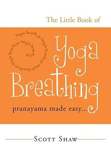9781578633012: The Little Book of Yoga Breathing: Pranayama Made Easy. .