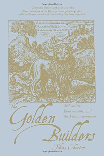 9781578633296: The Golden Builders: Alchemists, Rosicrucians, First Freemasons