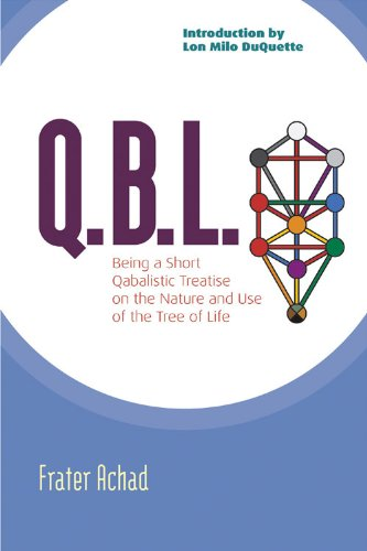 Q.B.L.: Being A Qabalistic Treatise on the: Achad, Frater