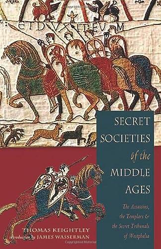 9781578633340: Secret Societies of the Middle Ages: The Assassins, the Templars & the Secret Tribunals of Westphalia