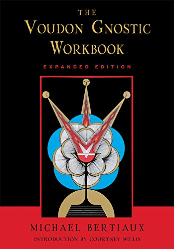 The Voudon Gnostic Workbook: Expanded Edition: Michael Bertiaux