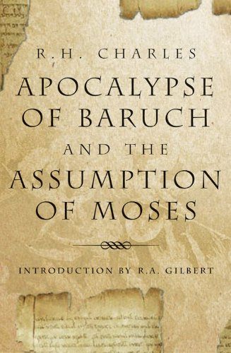 The Apocalypse of Baruch and the Assumption: Translator-R. H. Charles;