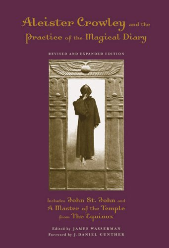 9781578633722: Aleister Crowley and the Practice of the Magical Diary: Revised and Expanded Edition