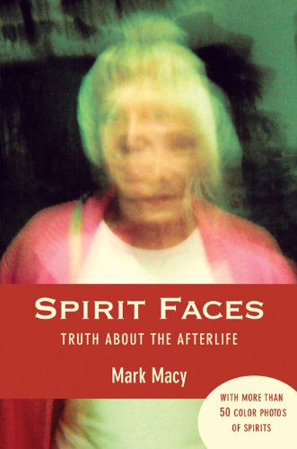 Spirit Faces: Truth About the Afterlife: Macy, Mark