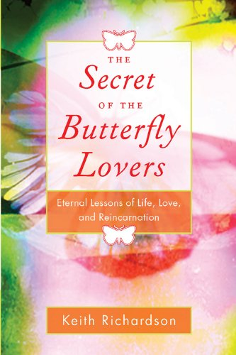 9781578633951: Secret of the Butterfly Lovers: Eternal Lessons of Life, Love, and Reincarnation
