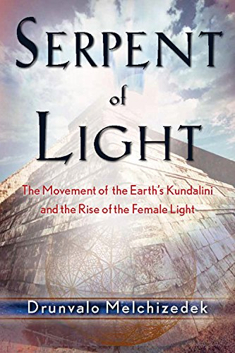 9781578634019: Serpent of Light: Beyond 2012 - The Movement of the Earth's Kundalini and the Rise of the Female Light, 1949 to 2013