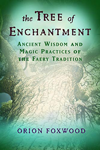 9781578634071: Tree of Enchantment: Ancient Wisdom and Magic Practices of the Faery Tradition