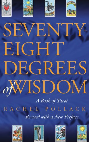 9781578634088: Seventy-Eight Degrees of Wisdom: A Book of Tarot