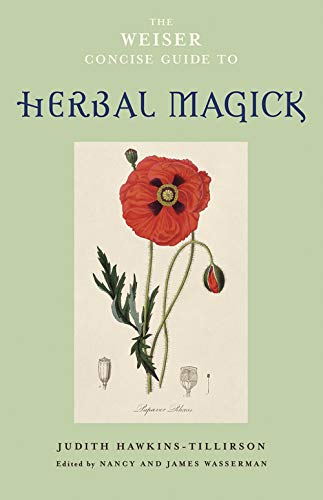 9781578634118: The Weiser Concise Guide to Herbal Magick