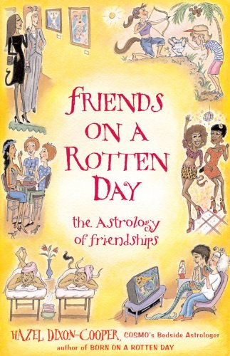 9781578634125: Friends On A Rotten Day: The Astrology of Friendships