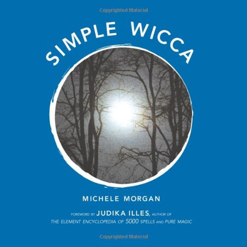 Simple Wicca: Morgan, Michele