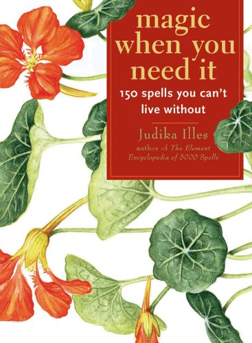 9781578634194: Magic When You Need It: 150 Spells You Can't Live Without
