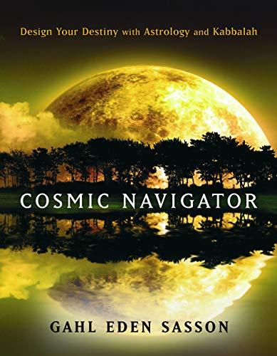 9781578634200: Cosmic Navigator: Design Your Destiny with Astrology and Kabbalah