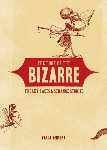9781578634378: Book Of The Bizarre: Freaky Facts & Strange Stories