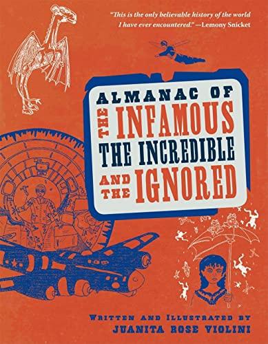 Almanac of the Infamous, the Incredible, and: Violini, Juanita Rose