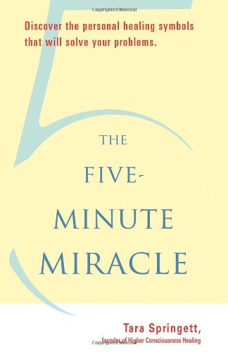9781578634583: The Five-Minute Miracle: Discover the Personal Healing Symbols that Will Solve Your Problems
