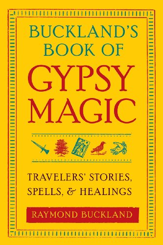 9781578634675: Buckland's Book of Gypsy Magic: Travelers' Stories, Spells & Healings